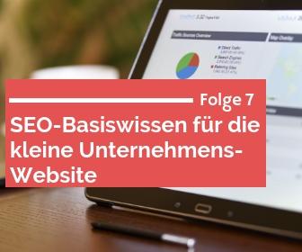 Folge 7 - SEO-Basiswissen für die kleine Unternehmens-Website