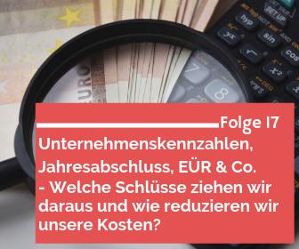 Unternehmenskennzahlen, Jahresabschluss, EÜR & Co. - Welche Schlüsse ziehen wir daraus und wie reduzieren wir unsere Kosten?