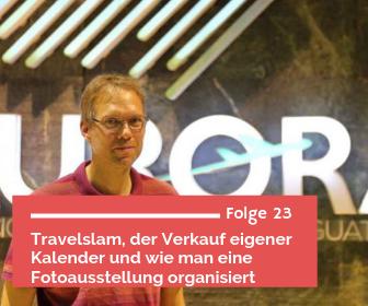Podcast mit Stefan Schütter über Travelslam, Verkauf eigener Kalender und über das Organisieren eigener Fotoausstellungen